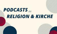 Podcast Religion Kirche