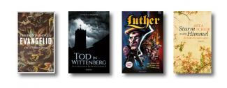 Luther-Romane 2017 (Evangelio, Tod in Wittenberg, Luther Graphic Novel,Sturm in den Himmel).